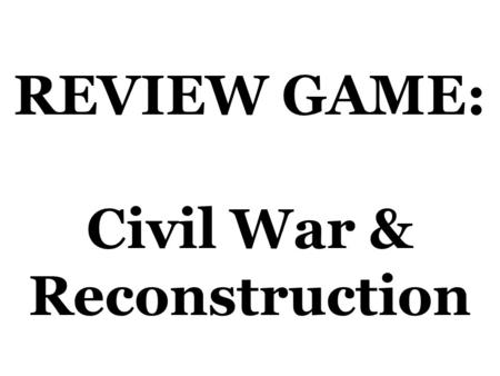 The Civil War & Reconstruction Reaction to Secession