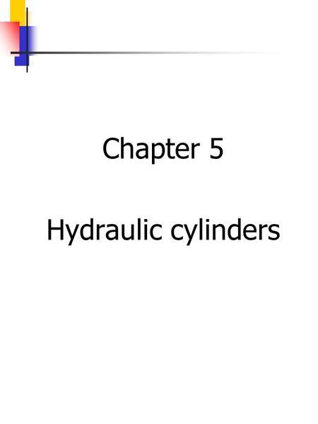 2005/2006 I. Hydraulic and Pneumatic Systems1 Hydraulic