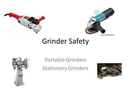 Angle Grinders. Angle Grinders Objectives List uses of