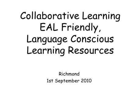 EAL Friendly and Language Conscious Teaching and Learning