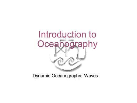 Waves Waves result from interplay between disturbing
