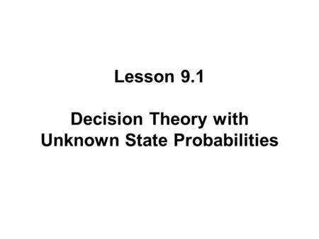 CHAPTER 19: Decision Theory to accompany Introduction to