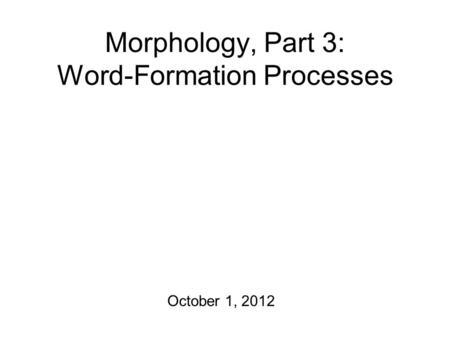 Morphology, Part 4: Allomorphy February 2, Internal Change