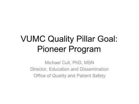 Clinical Enterprise FY2012 Institutional Quality Pillar