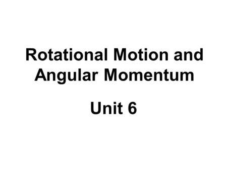 ROTATIONAL MOTION AND EQUILIBRIUM Angular Quantities of