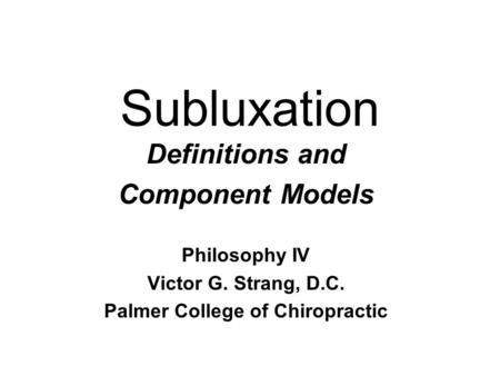 1 Models of Vertebral Subluxation. 2 Background Reading