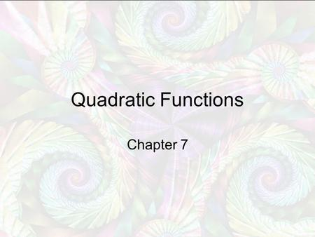 3.3 Analyzing Graphs of Quadratic Functions Find the