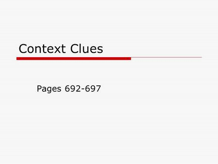 Context Clues: Practice 1 Let's Practice finding context