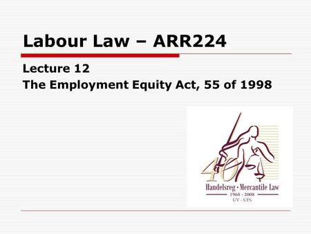 ABR224 Lecture 3 EEA. DUTIES OF DESIGNATED EMPLOYER [Sect