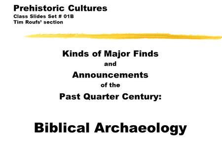 Prehistoric Cultures Class Slides Set # 01B Tim Roufs