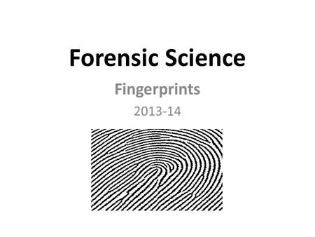 Chapter 6 Fingerprints By the end of this chapter you will