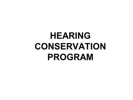 THE HEARING CONSERVATION PROGRAM: A BRIEFING FOR FORCES