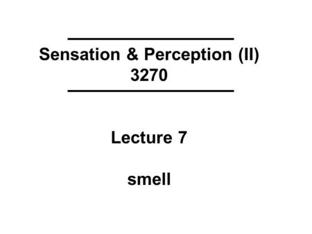 Chemosensory Systems. Flavor Perception Olfaction Taste