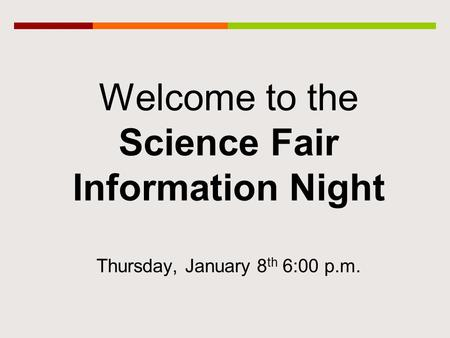 Welcome to the Science Fair Information Night Thursday