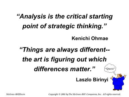 """Analysis is the critical starting point of strategic"