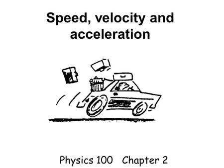 Speed, velocity, acceleration & Newton Micro-World Macro