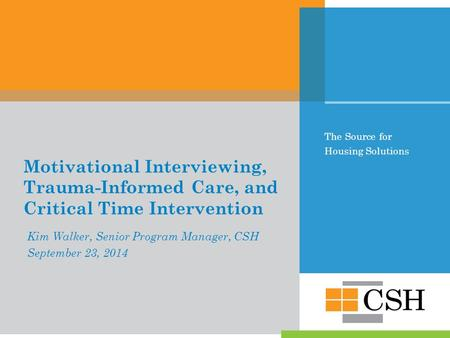 Best Practices in Supportive Housing Critical Time Intervention Motivational Interviewing