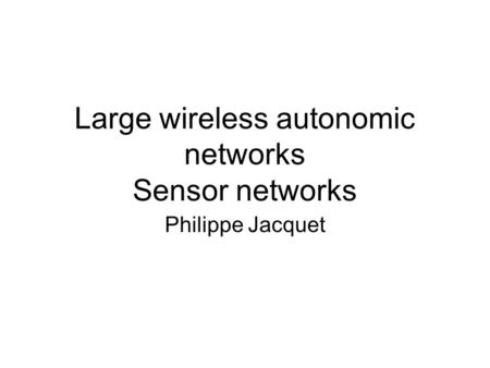 Wireless networks Philippe Jacquet. Link layer: protocols