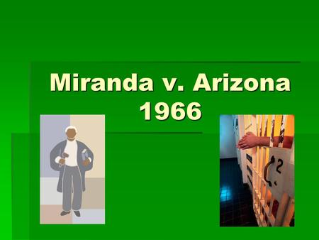 By Colby Beighey Period 9 About Ernesto Miranda Born on