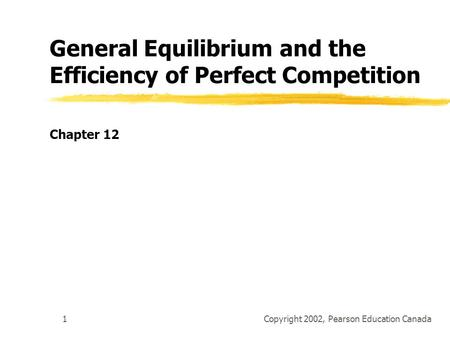11.1 Ch. 11 General Equilibrium and the Efficiency of