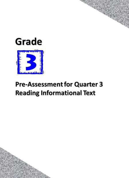 1 Pre-Assessment for Quarter 3 Reading Informational Text