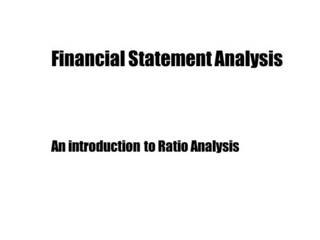 Ratio Analysis Ratio Analysis: A 'Ratio: is defined as an