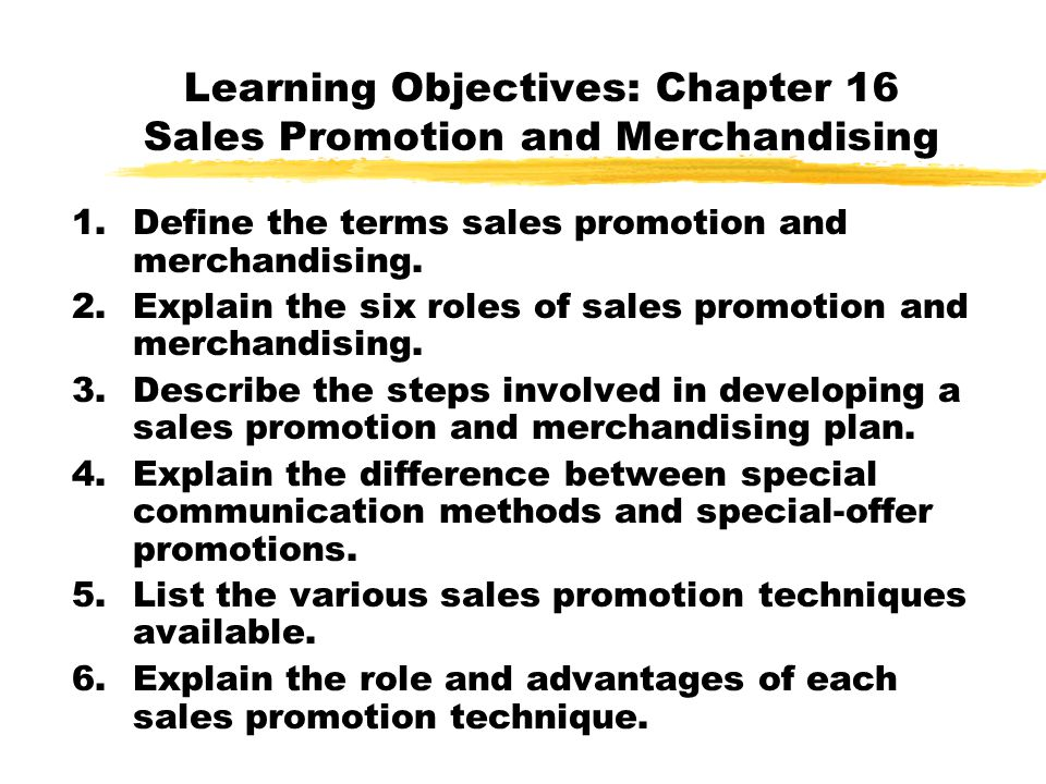 Learning Objectives: Chapter 16 Sales Promotion and