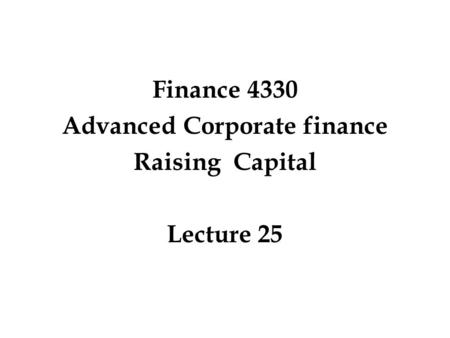 Lecture 5 How Corporations Raise Venture Capital and Issue
