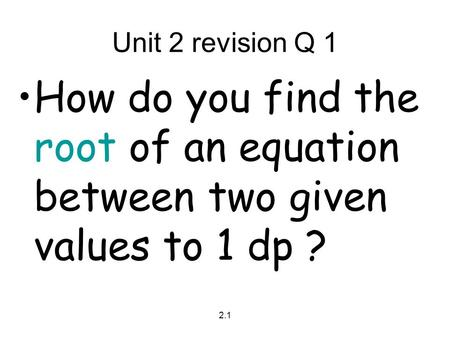 Question 1 How do you find the equation of a perpendicular