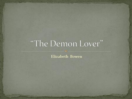 """there will come soft rains plot diagram 7 pin n type trailer plug wiring uk """"the demon lover"""" by elizabeth bowen. - ppt video online download"""