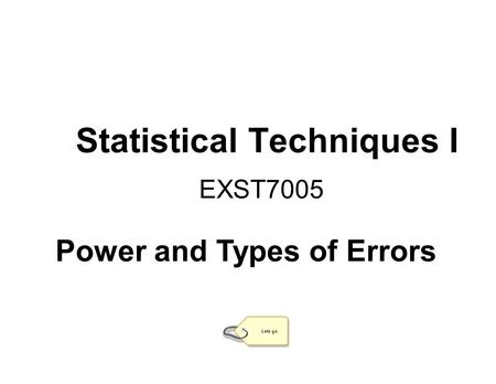 ERRORS: TYPE 1 ( ) TYPE 2 ( ) & POWER Federal funds are to