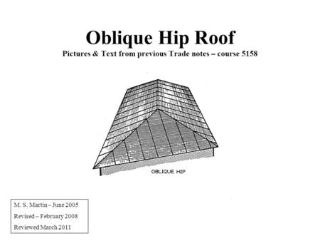 Oblique Hip Roof Pictures & Text from previous Trade notes