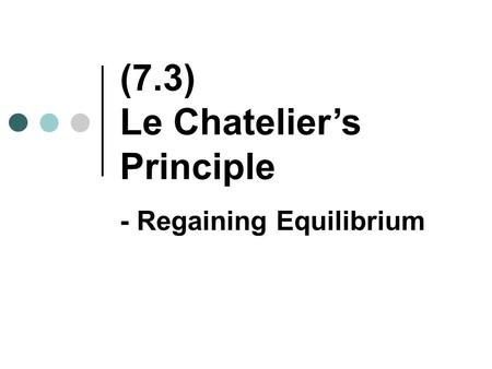 Answers to Worksheet #6 Equilibrium Practice. 1.Reversible
