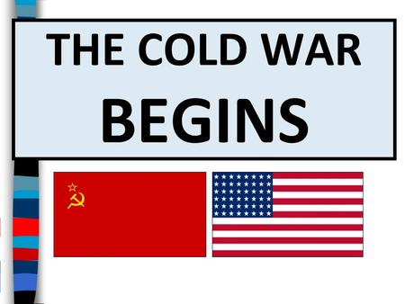 What led to the Cold War between the United States