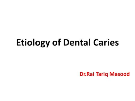 Infection of tooth: Caries, pulpitis & periapical lesions