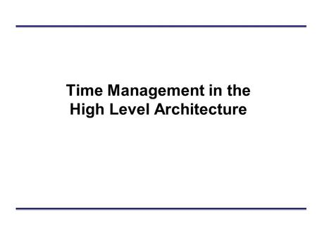 The High Level Architecture Introduction. Outline High