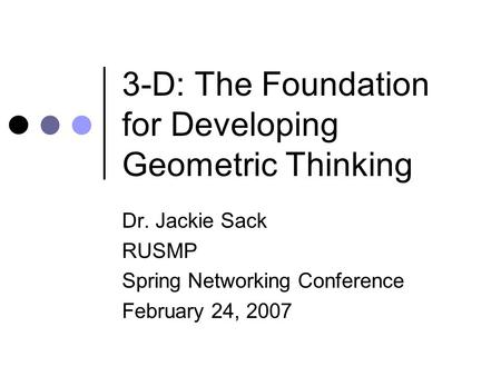 GEOMETRY AND SPATIAL SENSE IN THE EARLY CHILDHOOD