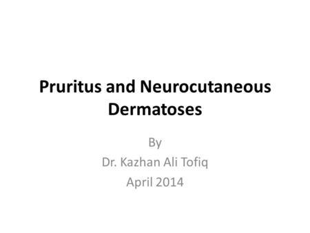 Pruritus and Neurocutaneous Dermatoses Andrews