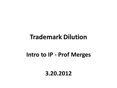 Intro to IP Class of November Trademark Dilution