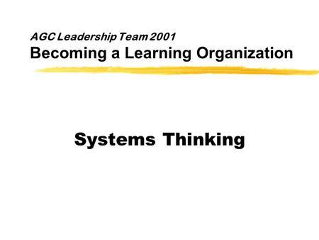 Module VI Understanding Systems System Behavior. Learning