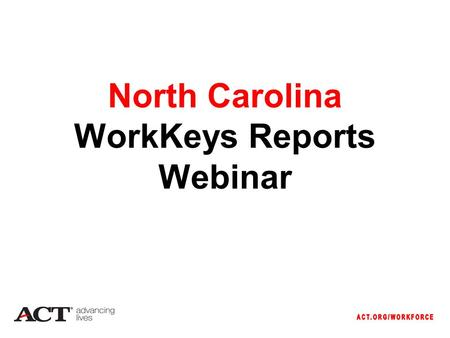 WorkKeys test dates: Nov and 21. Three Parts to the