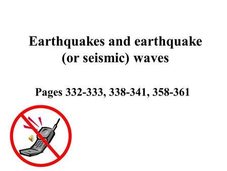 Chapter 5: EARTHQUAKES &EARTH'S INTERIOR. Earthquakes
