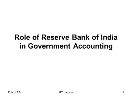 Role of RBIRTI Jammu1 Finance Accounts. Role of RBIRTI