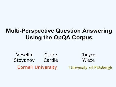 Automatic Extraction of Opinion Propositions and their