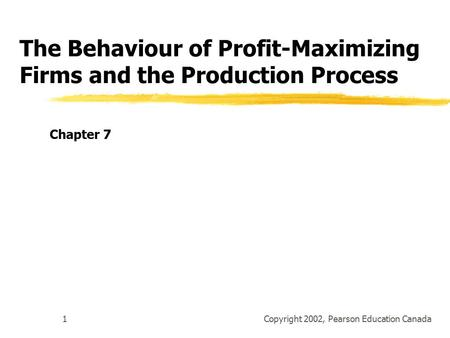 Copyright 2002, Pearson Education Canada1 Input Demand