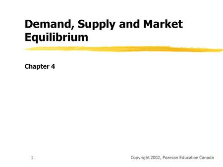 CHAPTER 3 Demand, Supply, and Market Equilibrium © 2009