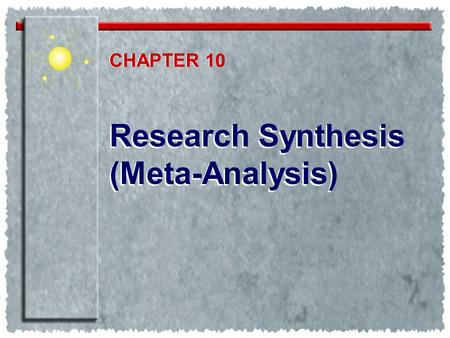 Chapter 14 Research Synthesis Meta Analysis Chapter Outline Using