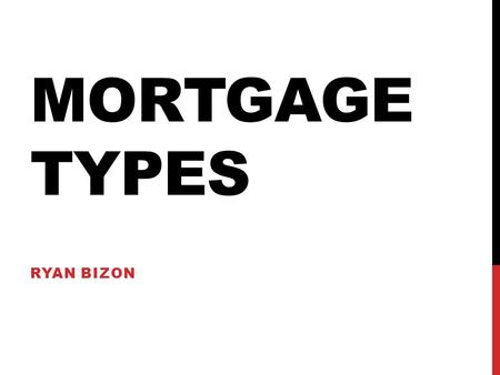 Residential mortgage loans and fund sources Real Estate
