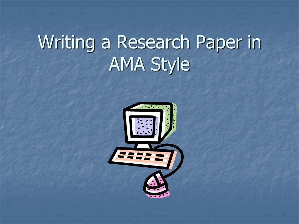 Writing A Research Paper In AMA Style Ppt Download