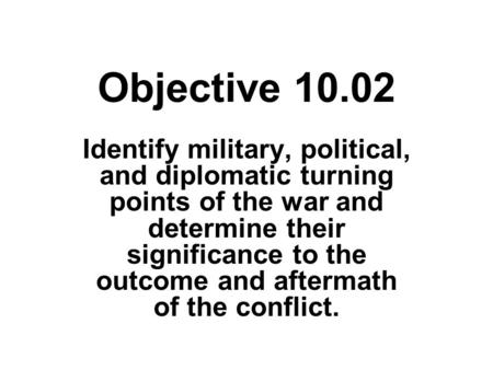 Objective Identify Military, Political, and Diplomatic